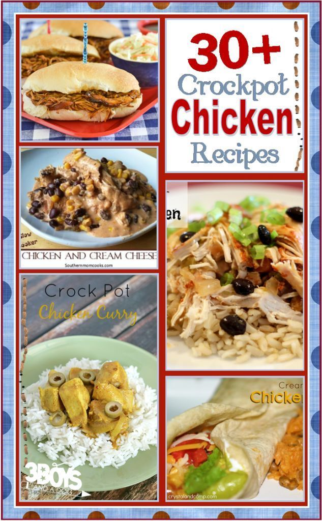 Over 30 Crockpot Recipes for Chicken - These Slow Cooker Chicken Dinner ideas will help you get supper on the table tonight and the next 30 nights!