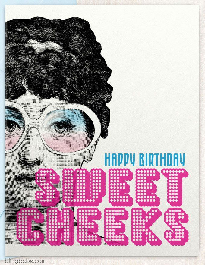 "- Happy Birthday Sweet Cheeks - Funny, sarcastic birthday card - Coordinating envelope - Blank inside - Size A2, 4.25"" x 5.5"""