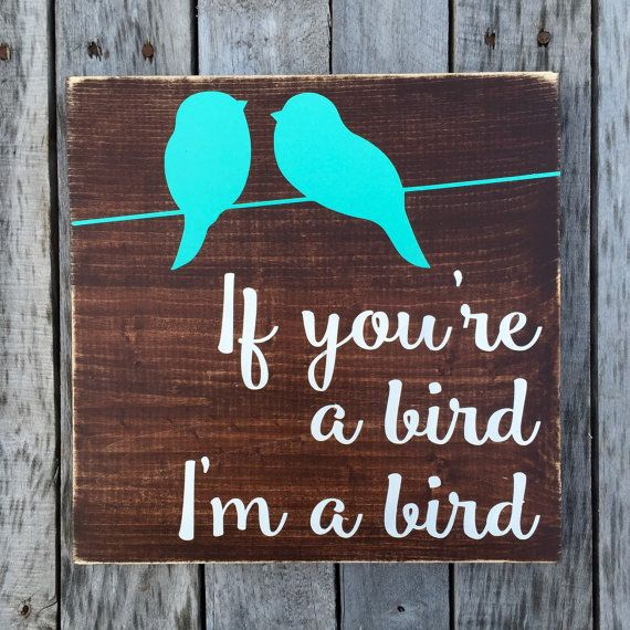 If You're a Bird I'm a Bird hand painted wood by BasementWorkshop1