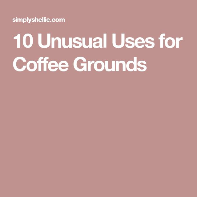 10 Unusual Uses for Coffee Grounds