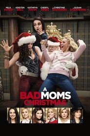 A Bad Moms Christmas Synopsis: The titular under-appreciated and over-burdened friends cope with the stresses of the most wonderful time of year as their own mothers visit for the holidays. A Bad Moms Christmas Off Genre : Comedy Stars : Mila Kunis, Kristen Bell, Kathryn Hahn, Susan Sarandon, Christine Baranski, Cheryl Hines Release : 2017-11-03