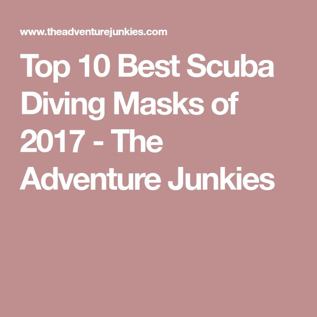 Top 10 Best Scuba Diving Masks of 2017 - The Adventure Junkies