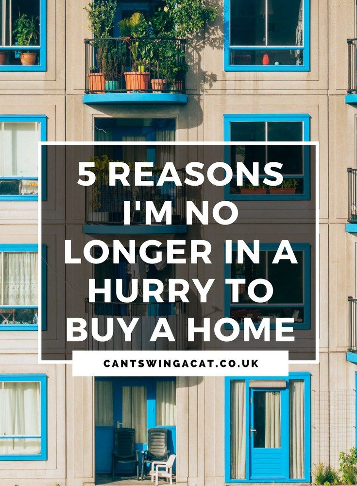5 Reasons I'm No Longer In A Hurry To Buy My Own Home | House prices are so high that I've gone off the idea of buying a home any time sooner. Here are 5 reasons I'm no longer in a hurry to buy a home