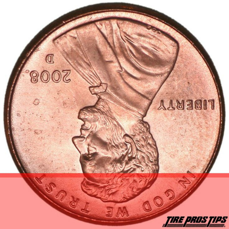 Use Lincolns head to check the tread Place an upside down penny