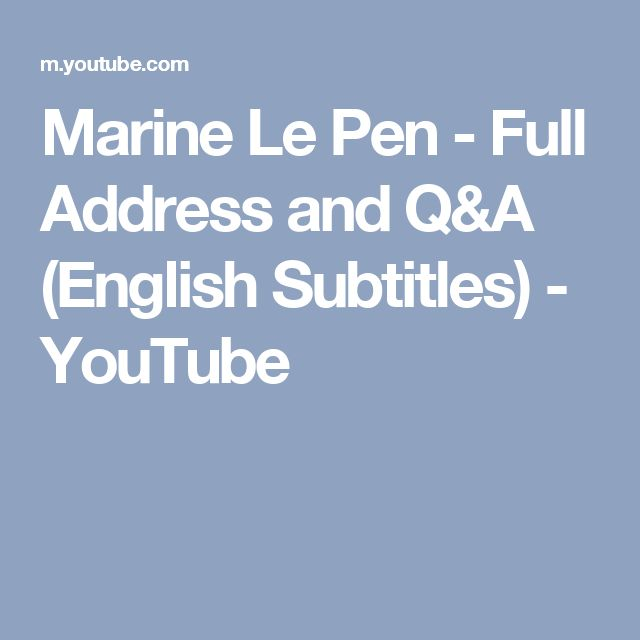 Marine Le Pen - Full Address and Q&A (English Subtitles) - YouTube
