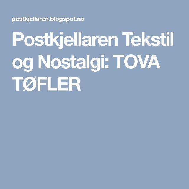 Postkjellaren Tekstil og Nostalgi: TOVA TØFLER