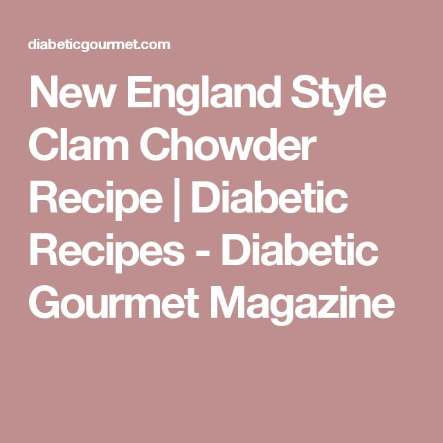 New England Style Clam Chowder Recipe | Diabetic Recipes - Diabetic Gourmet Magazine