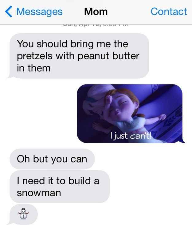 And even used it to her advantage. | This Is What Happens When You Text Your Mom Nothing But Frozen Screencaps