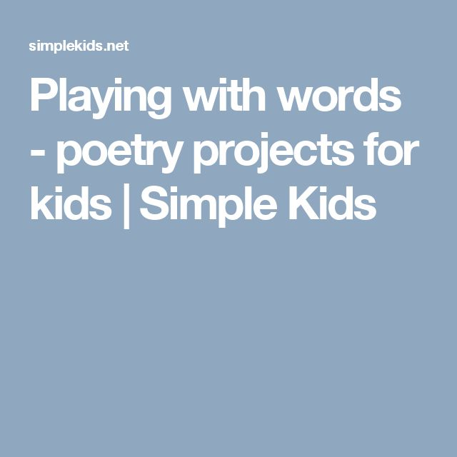 Playing with words - poetry projects for kids | Simple Kids