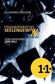"""""""Fragmentarisches SeelengewiXXe"""" by Alejandro Pescador"""