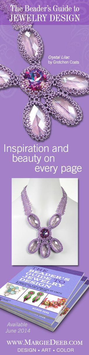 A book for every jewelry designer and bead artist. The Beader's Guide to Jewelry Design takes bead artists beyond projects and kits and teaches them how to design jewelry. Preorder now on Amazon for June 2014 delivery.
