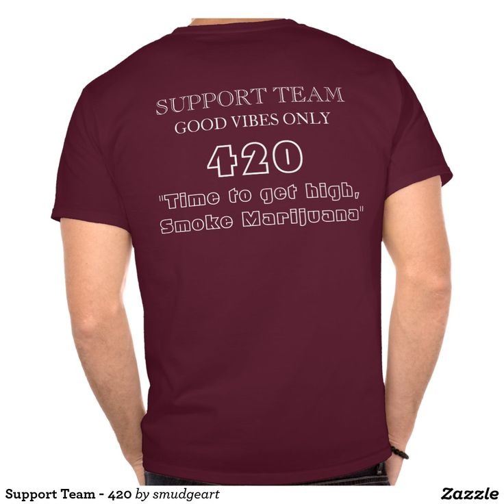 Support Team - 420 Tee Shirts