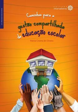 Caminhos para a Gestão Compartilhada da Educação Escolar