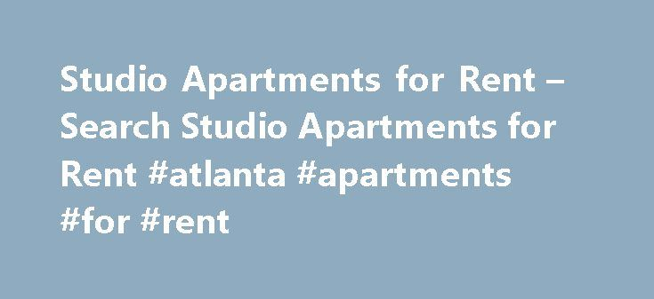 Studio Apartments for Rent – Search Studio Apartments for Rent #atlanta #apartments #for #rent http://apartment.remmont.com/studio-apartments-for-rent-search-studio-apartments-for-rent-atlanta-apartments-for-rent/  #studio apartment # Studio Apartments For Rent What You Can Expect in a Typical Studio Apartment A studio apartment combines both the living and sleeping areas into a single space, and for people are starting out on a budget seeking to live in an upscale or centrally located city…