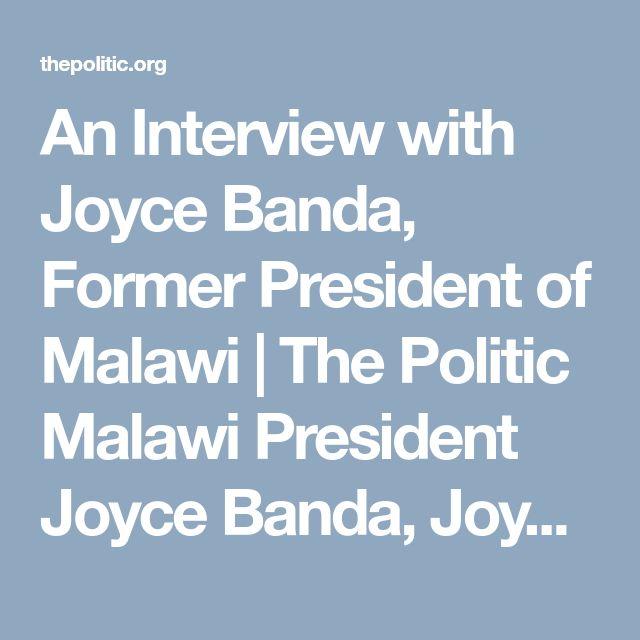 An Interview with Joyce Banda, Former President of Malawi | The Politic  Malawi President Joyce Banda, Joyce Banda, Joyce Banda President of Malawi, DR. Joyce Banda Malawi, Joyce Banda Arrest, Joyce Banda Wanted, Joyce Banda Malawi, President Joyce Banda #JoyceBandaArrest, #JoyceBandaWanted, #JoyceBanda, #JoyceBandaMalawi
