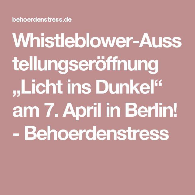 Beautiful Whistleblower Ausstellungser ffnung ueLicht ins Dunkel uc am April in Berlin Behoerdenstress
