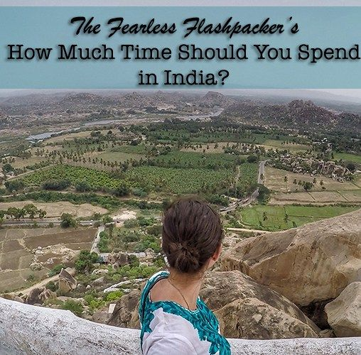 How Much Time Should You Spend in India?