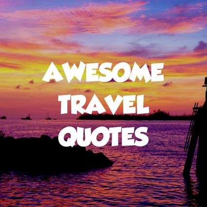 51 best AWESOME QUOTES images on Pinterest | Quote travel ...