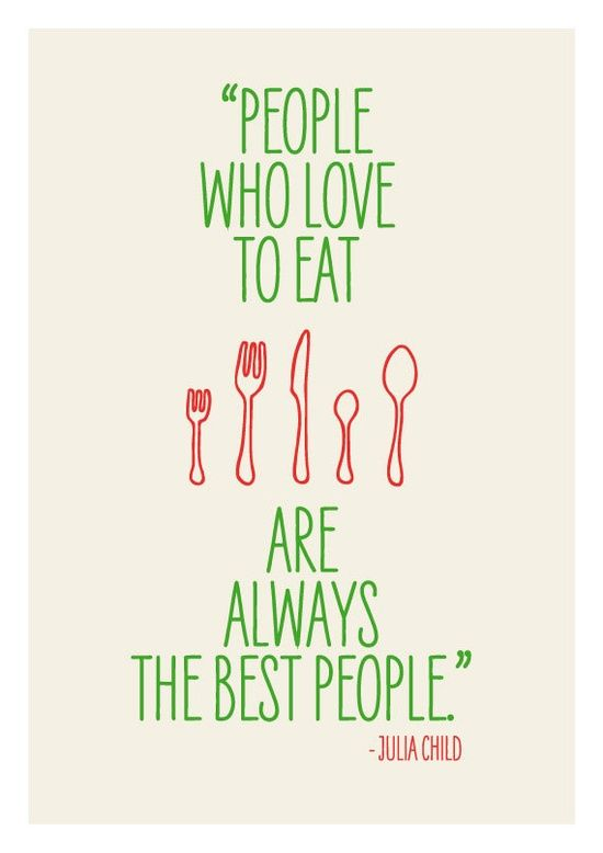 Food quote Julia Child Sayings, Quotes, Funny