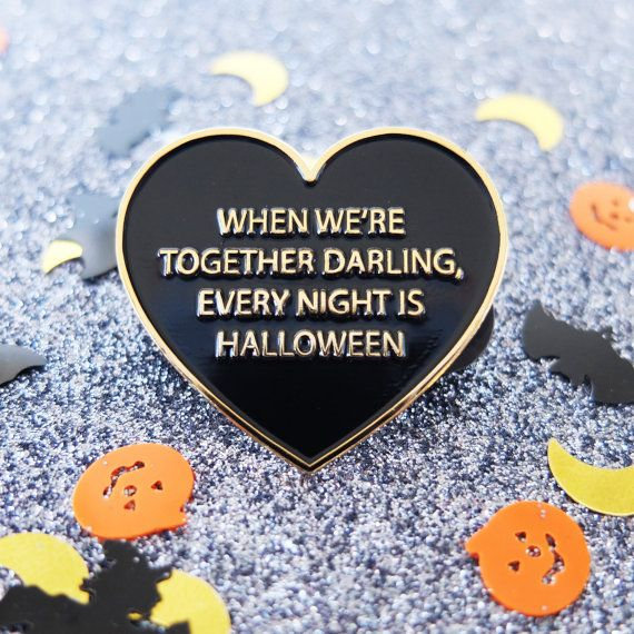 When were together darling, every night is halloween. Celebrate one of the most enduring love affairs of all time with this enamel lapel pin featuring a quote from Gomez Addams. Theyre creepy and theyre kooky, and total relationship goals. Add a bit of flair to your leather jacket / hat / lapel / bag. This item can also be bought as a pair with my Gomez & Morticia pin. 35mm at widest point. Soft Enamel pin badge with two rubber clutch backings for added security. Gold plated metal finish....