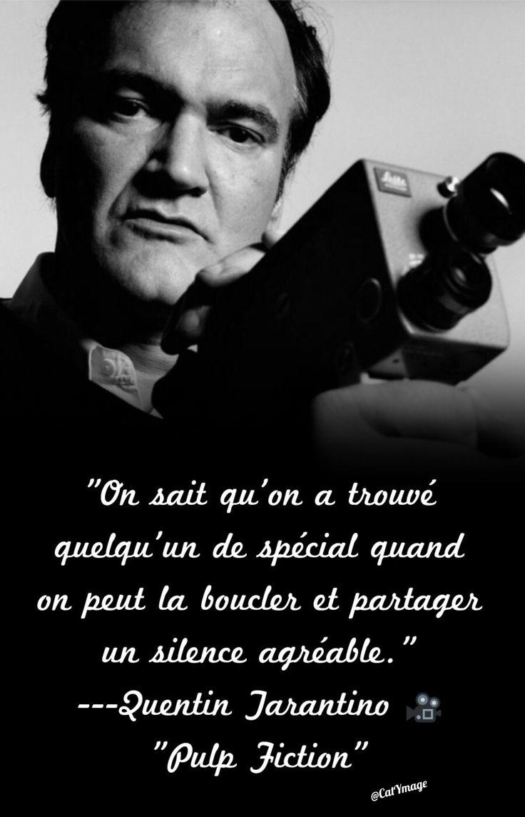 """""""On sait qu'on a trouvé quelqu'un de spécial quand on peut la boucler et partager un silence agréable."""" Quentin Tarantino """"Pulp Fiction"""""""
