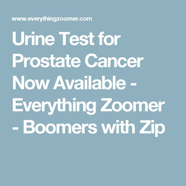 Urine Test for Prostate Cancer Now Available - Everything Zoomer - Boomers with Zip