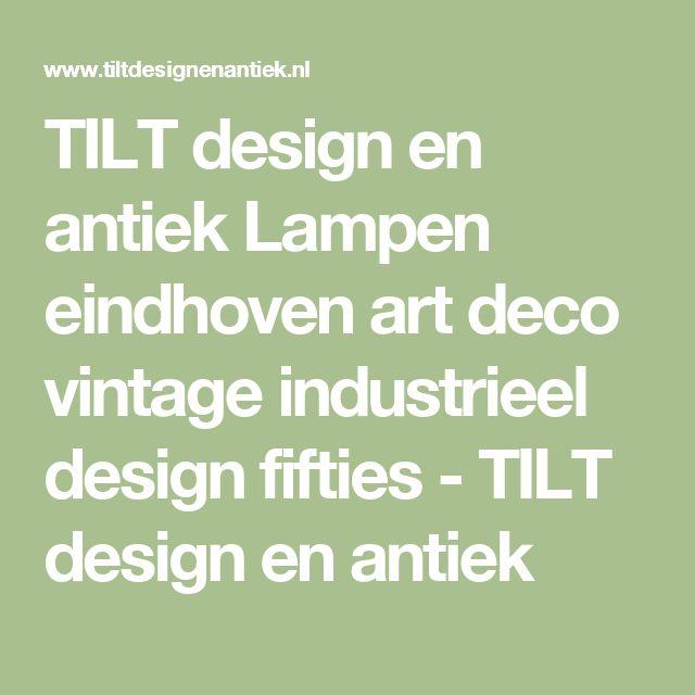 TILT design en antiek Lampen eindhoven art deco vintage industrieel design fifties - TILT design en antiek
