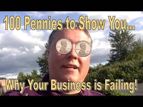 100 Pennies to Show You Why Your Business is Failing!