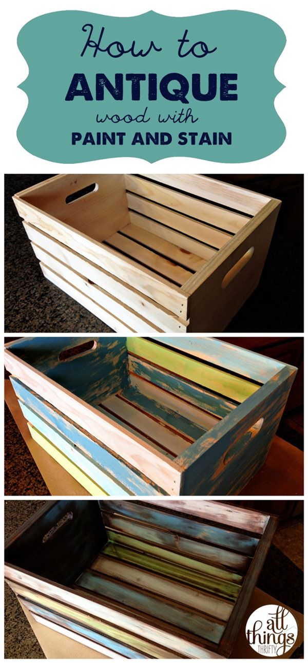 how-to-antique-wood (with paint & stain). I actually have one of these crates; I might have to do this!