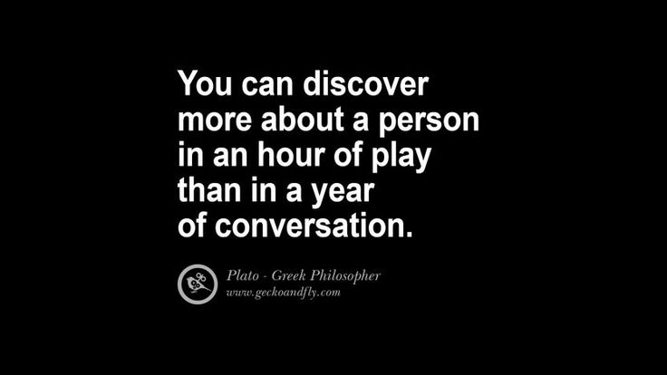You can discover more about a person in an hour of play than in a year of…