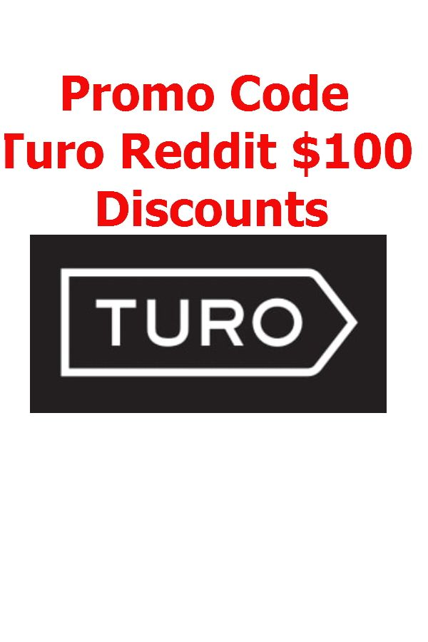 Promo Code Turo Reddit 100 Discounts Working Coupon Code Promo Codes Turo Coding