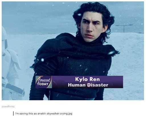 21 Times Tumblr Got Too Real About Kylo Ren Occupation: the family disappointment.