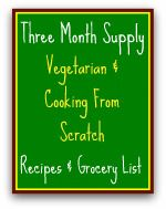 Three month supply of meals Vegetarian From Scratch,  Food Storage Recipes & Grocery list. This could be good for hectic times, not just emergencies. I know I have a cupboard full of cans I could be using when I fail to plan ahead...