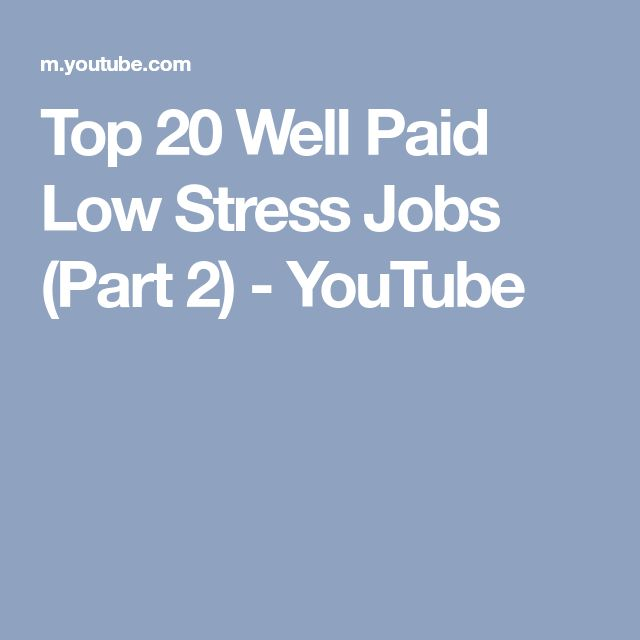 Top 20 Well Paid Low Stress Jobs (Part 2) - YouTube