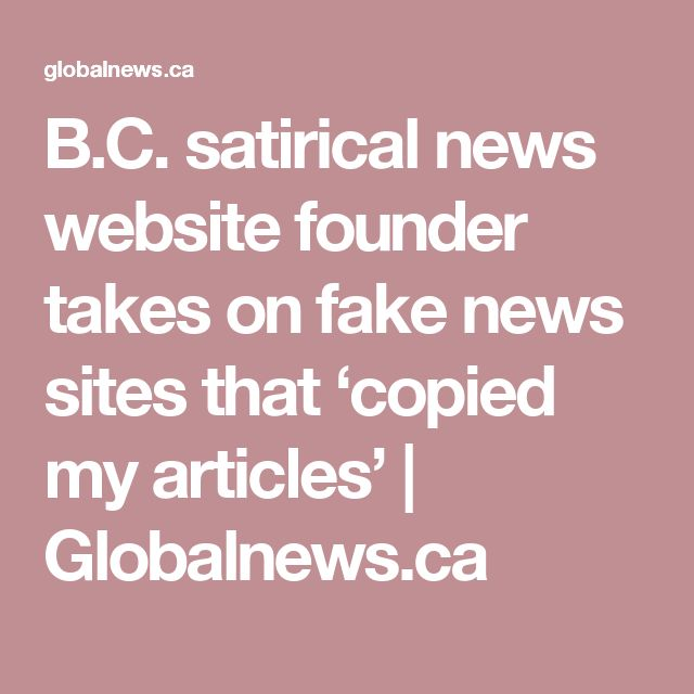 B.C. satirical news website founder takes on fake news sites that 'copied my articles'  | Globalnews.ca