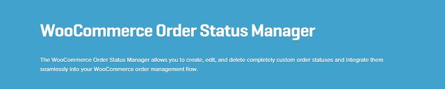 WooCommerce plugins: WooCommerce Order Status Manager 1.4.3 Extension D...