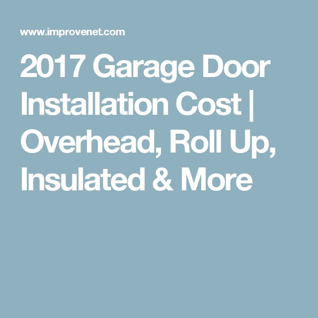 Best 25 Garage Door Installation Cost Ideas On Pinterest