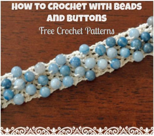 How to Crochet with Beads and Buttons: 16 Free Crochet Patterns | AllFreeCrochet.com