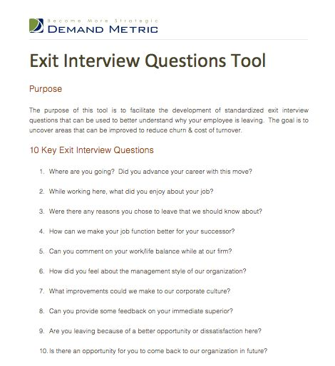 Exit Interview Questions Tool - A template to facilitate the development of standardized exit interview questions. Get it here: http://www.demandmetric.com/content/exit-interview-questions-tool
