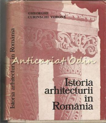 Istoria Arhitecturii In Romania - Gheorghe Curinschi Vorona