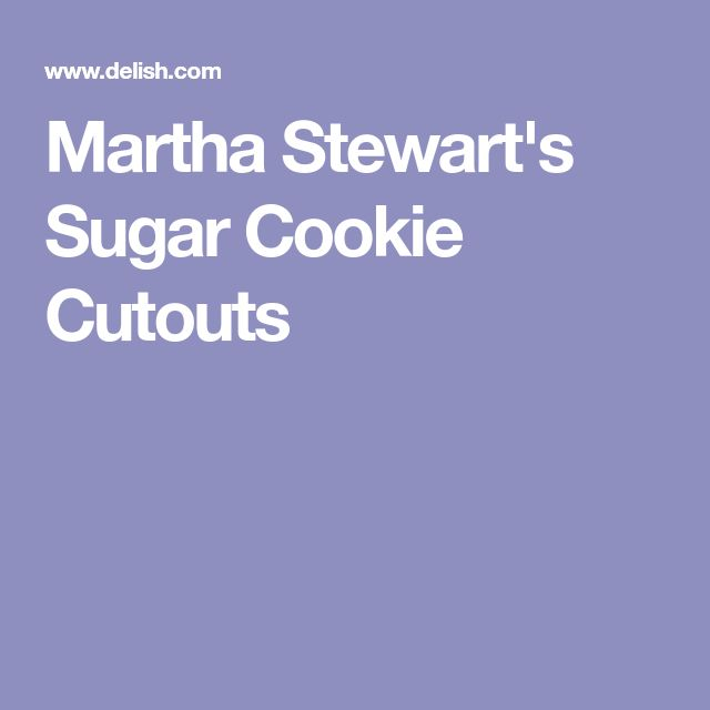 Martha Stewart's Sugar Cookie Cutouts