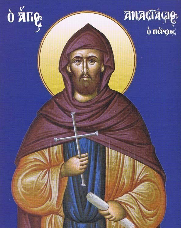 Hieromartyr Anastasius, The Persian [+628]