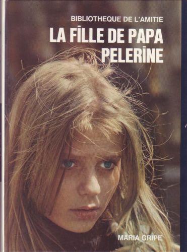 La Fille De Papa Pelerine de Maria Gripe