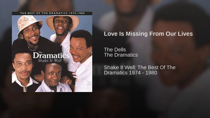 Love Is Missing From Our Lives  ||  Provided to YouTube by Universal Music Group North America Love Is Missing From Our Lives · The Dells · The Dramatics Shake It Well: The Best Of The Dramatic... https://www.youtube.com/watch?a&feature=youtu.be&utm_campaign=crowdfire&utm_content=crowdfire&utm_medium=social&utm_source=pinterest&v=Zgn2pMnF9ds