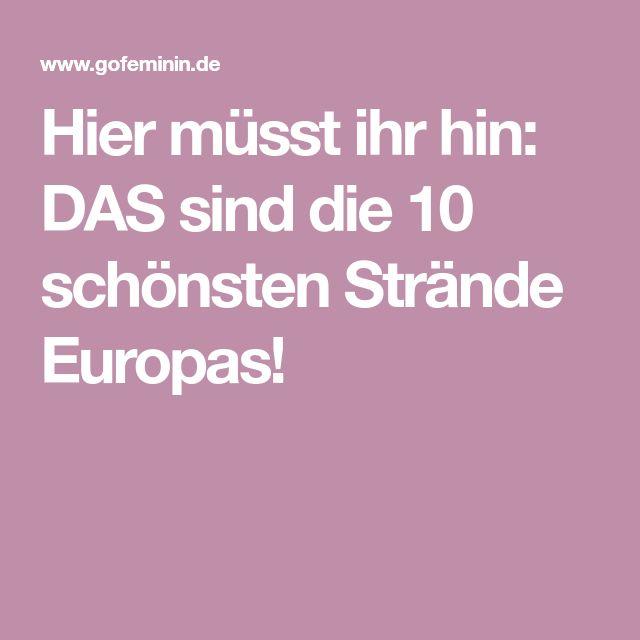 Hier müsst ihr hin: DAS sind die 10 schönsten Strände Europas!