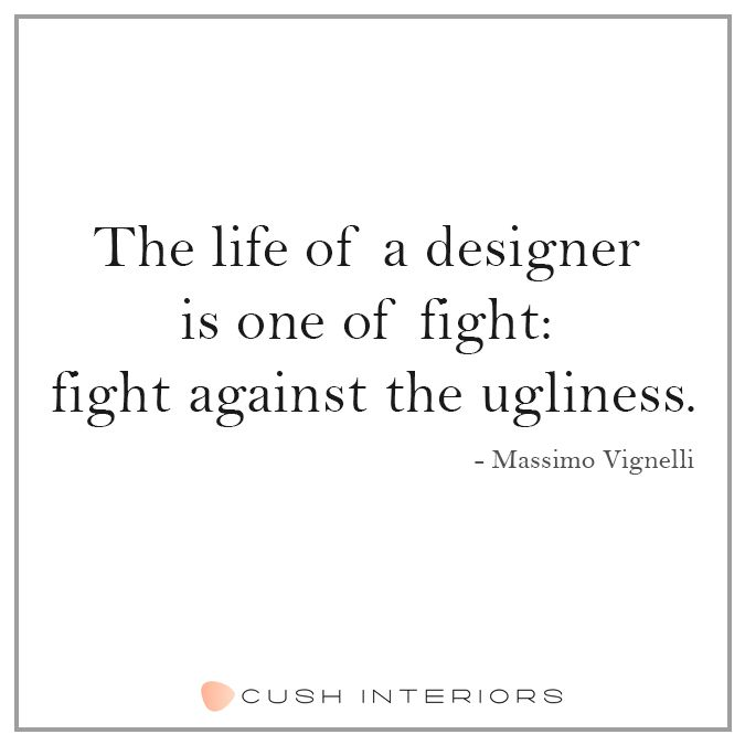 Inspirational quote for all designers. Bring out the beauty