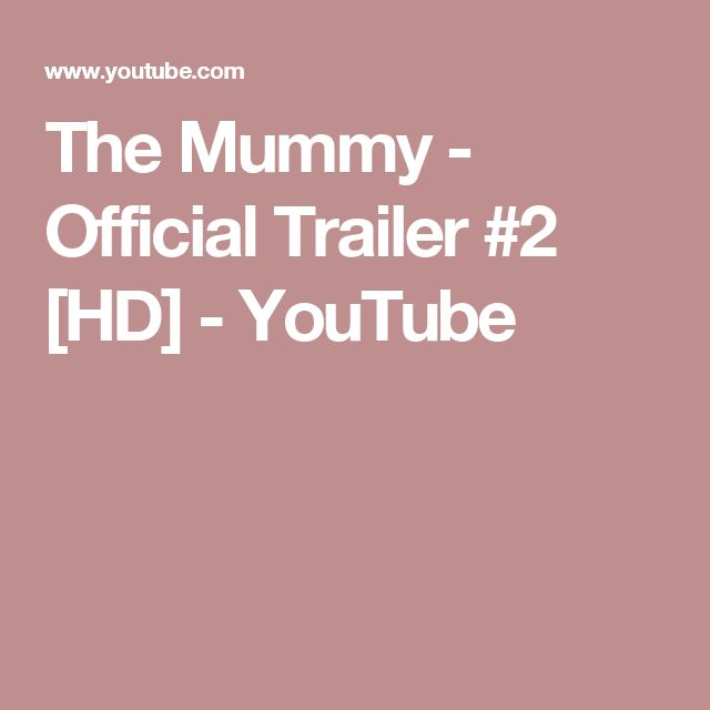 The Mummy - Official Trailer #2 [HD] - YouTube