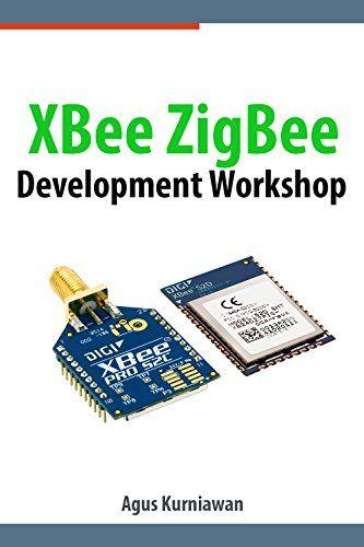 XBee ZigBee Development Workshop Pdf Download e-Book