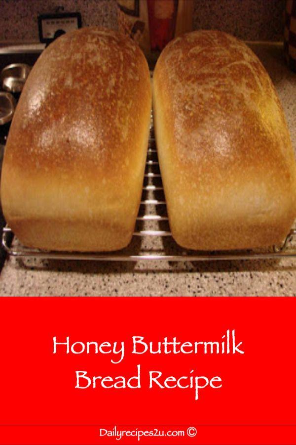 Honey Buttermilk Bread Recipe Daily Recipes Buttermilk Bread Honey Buttermilk Bread Honey Bread Recipe