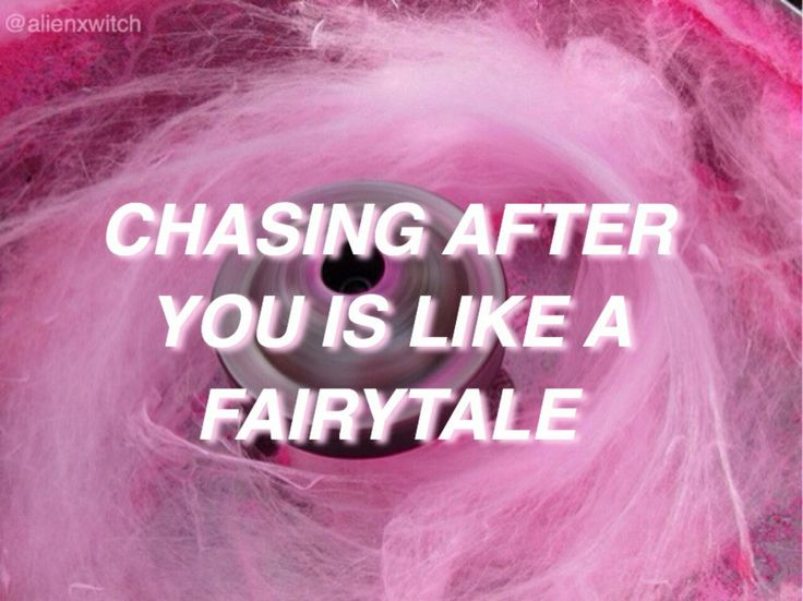Chasing After You Is Like A Fairytale Aesthetic 2 Pinterest